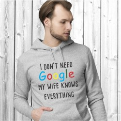 I dont need google my wife knows everything  (T-Shirt / Sweat)